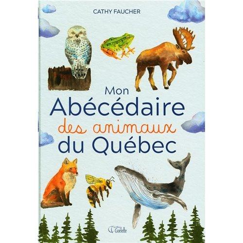 Editions Goelette Mon Abecedaire Des Animaux Du Quebec La Jouetterie