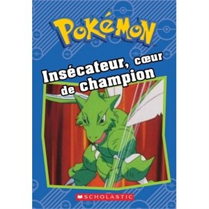 Pokémon - Insécateur, coeur de champion